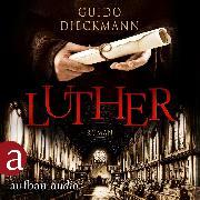Cover-Bild zu Dieckmann, Guido: Luther (Ungekürzt) (Audio Download)