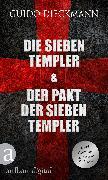 Cover-Bild zu Dieckmann, Guido: Die sieben Templer & Der Pakt der sieben Templer (eBook)