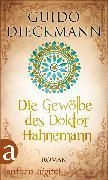 Cover-Bild zu Dieckmann, Guido: Die Gewölbe des Doktor Hahnemann (eBook)