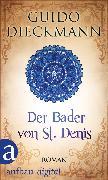 Cover-Bild zu Dieckmann, Guido: Der Bader von St. Denis (eBook)