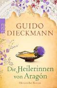 Cover-Bild zu Dieckmann, Guido: Die Heilerinnen von Aragón