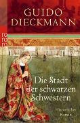 Cover-Bild zu Dieckmann, Guido: Die Stadt der schwarzen Schwestern