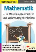 Cover-Bild zu Mathematik ... in Märchen, Geschichten und wahren Begebenheiten von Theuer, Barbara