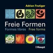 Cover-Bild zu Freie Formen - Formes libres - Free forms von Frutiger, Adrian