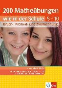 Cover-Bild zu Klett 200 Matheübungen wie in der Schule Bruch, Prozent- und Zinsrechnung Klasse (eBook) von Homrighausen, Heike