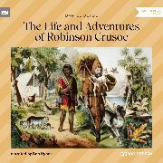 Cover-Bild zu The Life and Adventures of Robinson Crusoe (Unabridged) (Audio Download) von Defoe, Daniel