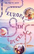 Cover-Bild zu Europa im Rucksack - Ein Interrail-Roman von Wich, Henriette