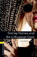 Cover-Bild zu Oxford Bookworms Library: Level 1:: Shirley Homes and the Lithuanian Case von Bassett, Jennifer