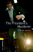 Cover-Bild zu Oxford Bookworms Library: Level 1:: The President's Murderer von Bassett, Jennifer