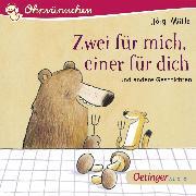 Cover-Bild zu OHRWÜRMCHEN Zwei für mich, einer für dich und andere Geschichten (Audio Download) von Steinwart, Anne