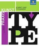Cover-Bild zu Praxis Kunst. Schrift und Typografie von Heyl, Thomas