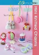 Cover-Bild zu 20 to Knit: Mini Knitted Charms von Ishii, Sachiyo