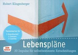 Cover-Bild zu Lebenspläne. 30 Impulse für selbstbestimmte Entscheidungen von Klingenberger, Hubert