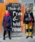 Cover-Bild zu Mann und Frau und Weltreise (eBook) von Meyer, Karsten