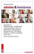 Cover-Bild zu Arbeiten & Feminismus von Meyer, Jörg (Hrsg.)