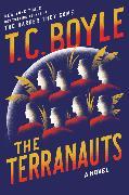 Cover-Bild zu Boyle, T.C.: The Terranauts
