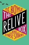 Cover-Bild zu Boyle, T.C.: Relive Box and Other Stories (eBook)