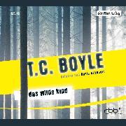 Cover-Bild zu Boyle, T.C.: Das wilde Kind (Audio Download)