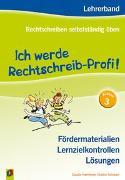 Cover-Bild zu Rechtschreiben selbstständig üben: Ich werde Rechtschreib-Profi! - Klasse 3 (Neuauflage) von Haertlmayr, Claudia