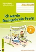 Cover-Bild zu Rechtschreiben selbstständig üben: Ich werde Rechtschreib-Profi! -Klasse 3 (Neuauflage) von Haertlmayr, Claudia