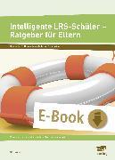 Cover-Bild zu Intelligente LRS-Schüler - Ratgeber für Eltern (eBook) von Livonius, Uta