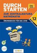 Cover-Bild zu Durchstarten, Zur Zentralmatura - Neubearbeitung 2018, Mathematik, AHS, Übungsbuch mit Lösungen