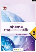 Cover-Bild zu Thema Mathematik, Neubearbeitung, Thema Mathematik, Kompetenztraining - 6. Klasse