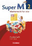 Cover-Bild zu Super M, Mathematik für alle, Westliche Bundesländer - Neubearbeitung, 2. Schuljahr, Forderheft, Aufstiege von Braun, Ulrike
