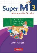 Cover-Bild zu Super M, Mathematik für alle, Westliche Bundesländer - Neubearbeitung, 3. Schuljahr, Arbeitsheft von Manten, Ursula