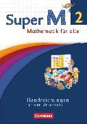 Cover-Bild zu Super M, Mathematik für alle, Westliche Bundesländer - Neubearbeitung, 2. Schuljahr, Handreichungen für den Unterricht von Viseneber, Gabriele