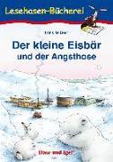 Cover-Bild zu Der kleine Eisbär und der Angsthase. Schulausgabe von Beer, Hans de