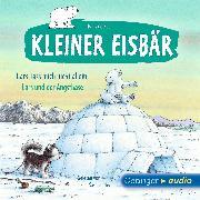 Cover-Bild zu Der kleine Eisbär. Lass mich nicht allein! / Lars und der Angsthase (Audio Download) von Beer, Hans de
