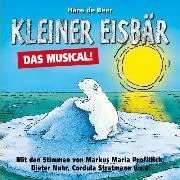 Cover-Bild zu Kleiner Eisbär, Das Musical! (Audio Download) von Beer, Hans de