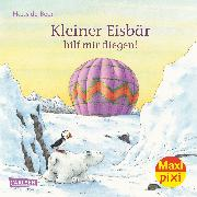 Cover-Bild zu Carlsen Verkaufspaket. Maxi-Pixi 222. Kleiner Eisbär, hilf mir fliegen von de Beer, Hans
