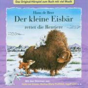 Cover-Bild zu Der kleine Eisbär rettet die Rentiere. CD von Beer, Hans de