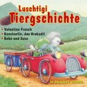 Cover-Bild zu Luschtigi Tiergschichte - Valentino Frosch - Konstantin, das Krokodil - Bobo und Susu von Burny, Bos