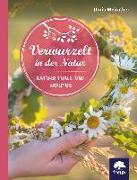 Cover-Bild zu Verwurzelt in der Natur von Weirather, Doris