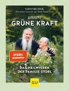 Cover-Bild zu Unsere grüne Kraft - das Heilwissen der Familie Storl von Storl, Christine