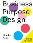 Cover-Bild zu Business Purpose Design von Smith, Monika