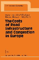 Cover-Bild zu The Costs of Road Infrastructure and Congestion in Europe von Dodgson, John S.