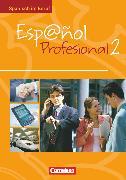 Cover-Bild zu Español Profesional, Spanisch im Beruf, Ausgabe 2005, A2/B1: Band 2, Kursbuch mit eingelegtem Lösungsheft von Bürsgens, Gloria