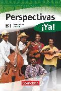 Cover-Bild zu Perspectivas ¡Ya!, Spanisch für Erwachsene, Aktuelle Ausgabe, B1, Kurs- und Übungsbuch mit Vokabeltaschenbuch und Lösungsheft, Mit zwei CDs sowie einer DVD von Bürsgens, Gloria