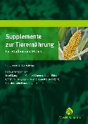 Cover-Bild zu Supplemente zur Tierernährung für Studium und Praxis (eBook) von Kamphues, Josef (Hrsg.)