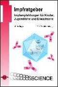 Cover-Bild zu Impfratgeber - Impfempfehlungen für Kinder, Jugendliche und Erwachsene von Heininger, Ulrich