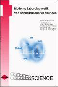 Cover-Bild zu Moderne Labordiagnostik von Schilddrüsenerkrankung von Schott, Matthias (Hrsg.)