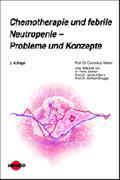 Cover-Bild zu Chemotherapie und febrile Neutropenie - Probleme und Konzepte von Walle, Cornelius