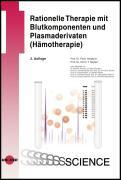 Cover-Bild zu Rationelle Therapie mit Blutkomponenten und Plasmaderivaten (Hämotherapie) von Hellstern, Peter (Hrsg.)
