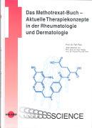 Cover-Bild zu Das Methotrexat-Buch - Aktuelle Therapiekonzepte in der Rheumatologie und Dermatologie von Rau, Rolf (Hrsg.)