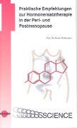 Cover-Bild zu Praktische Empfehlungen zur Hormonersatztherapie in der Peri- und Postmenopause von Birkhäuser, Martin