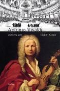 Cover-Bild zu Antonio Vivaldi und seine Zeit von Rampe, Siegbert